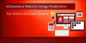 eCommerce Website Design predictions for Online Business Growth